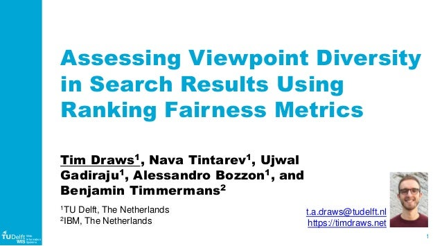 1 WIS Web Information Systems Assessing Viewpoint Diversity in Search Results Using Ranking Fairness Metrics Tim Draws1, N...