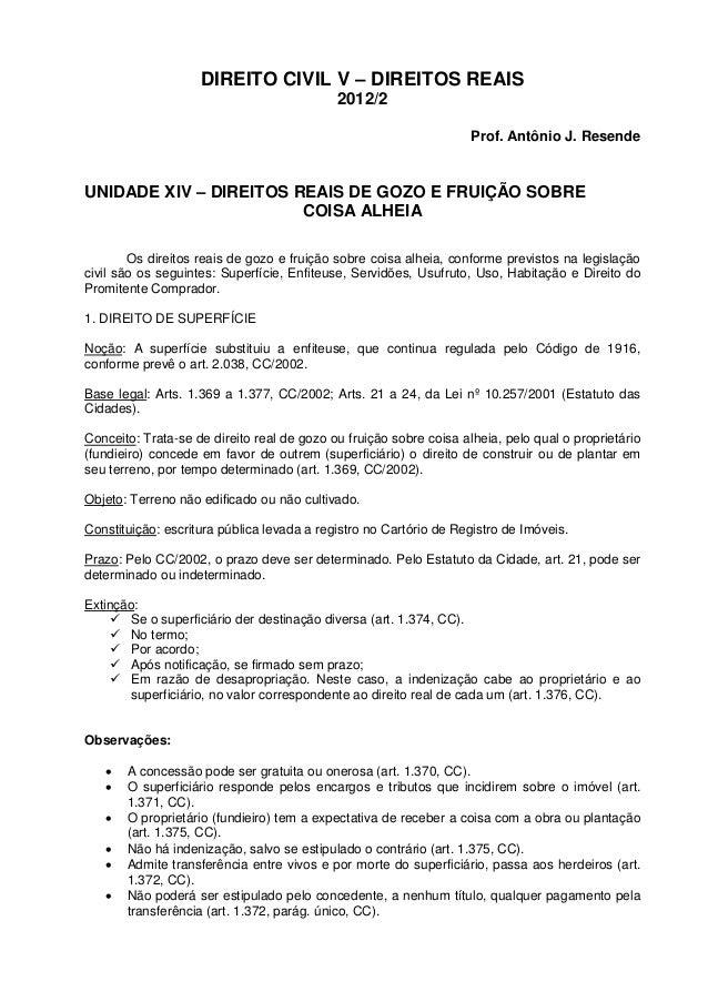 DIREITO CIVIL V – DIREITOS REAIS 2012/2 Prof. Antônio J. Resende UNIDADE XIV – DIREITOS REAIS DE GOZO E FRUIÇÃO SOBRE COIS...