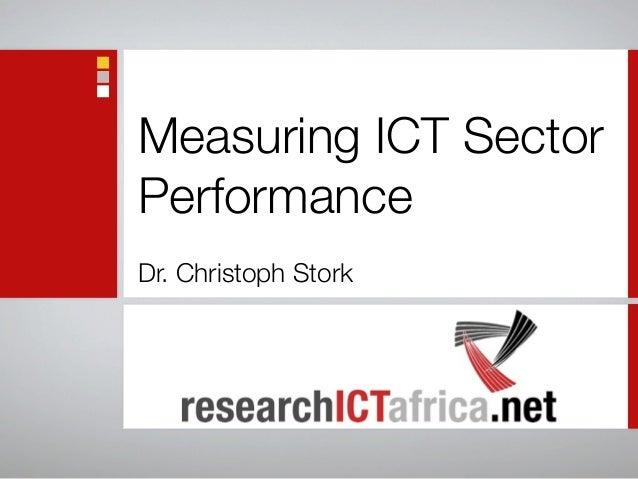 Measuring ICT Sector Performance Dr. Christoph Stork
