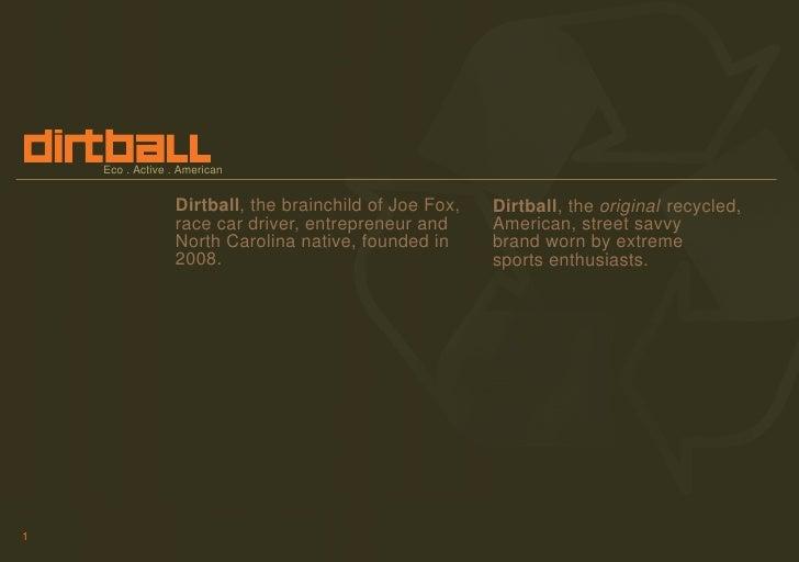 Eco active. American       Eco . Active . American                     Dirtball, the brainchild of Joe Fox,   Dirtball, th...