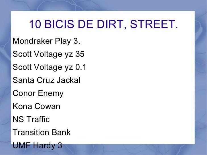 10 BICIS DE DIRT, STREET.Mondraker Play 3.Scott Voltage yz 35Scott Voltage yz 0.1Santa Cruz JackalConor EnemyKona CowanNS ...