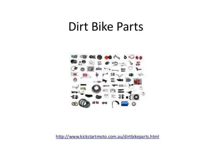Dirt Bike Partshttp://www.kickstartmoto.com.au/dirtbikeparts.html