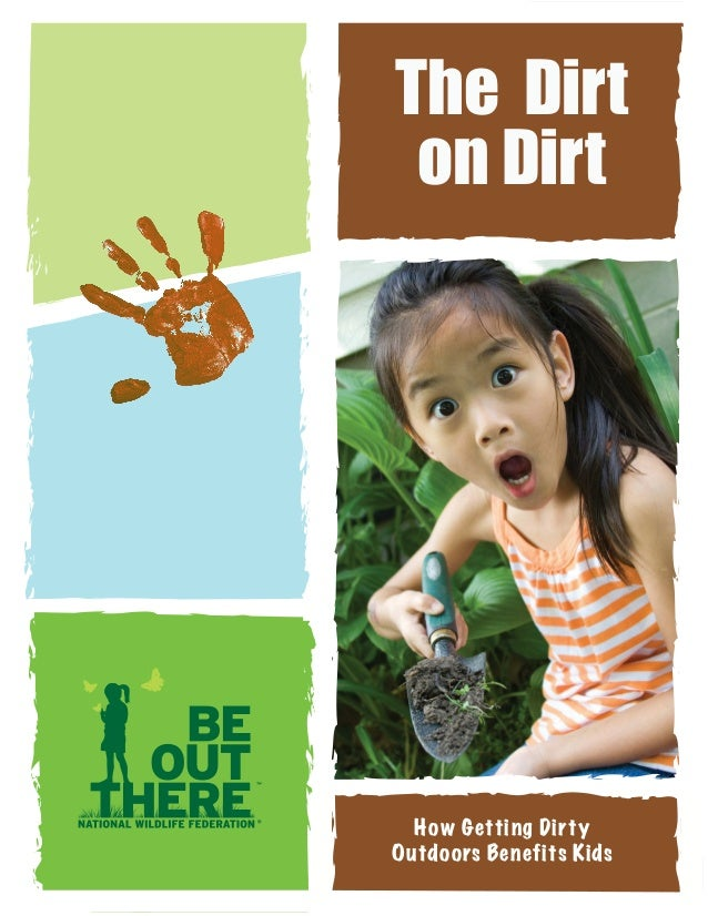 The Dirt on Dirt  How Getting Dirty Outdoors Benefits Kids