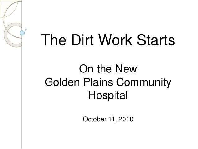 The Dirt Work Starts On the New Golden Plains Community Hospital October 11, 2010