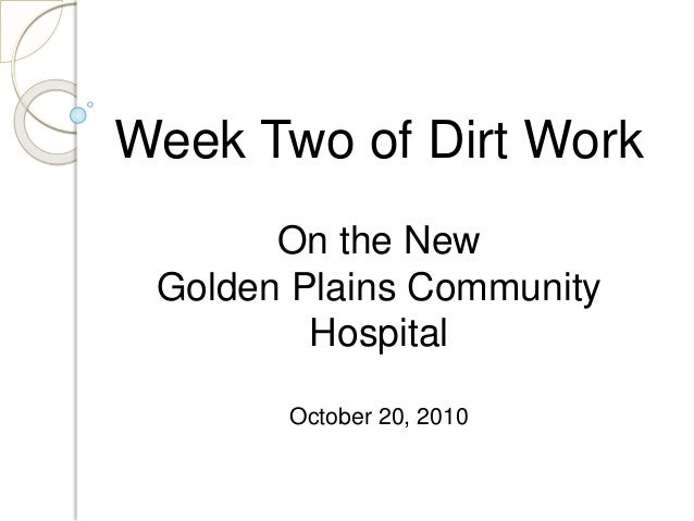Week Two of Dirt Work On the New Golden Plains Community Hospital October 20, 2010