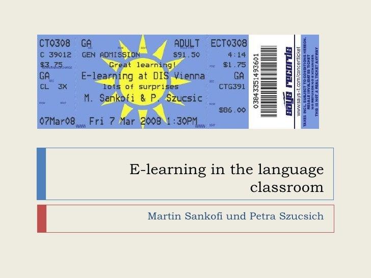 E-learning in the language classroom Martin Sankofi und Petra Szucsich