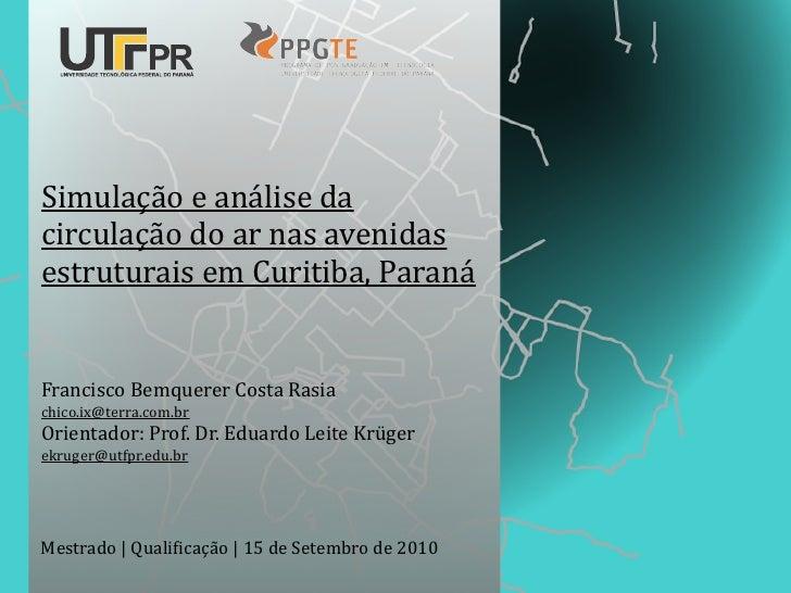 Simulação  e  análise  da   circulação  do  ar  nas  avenidas   estruturais  em  Curitiba,  Paraná...