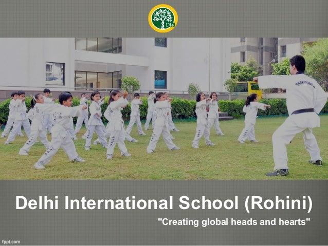 "Delhi International School (Rohini) ""Creating global heads and hearts"""