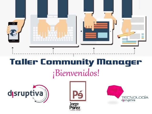 Taller Community Manager ¡Bienvenidos!
