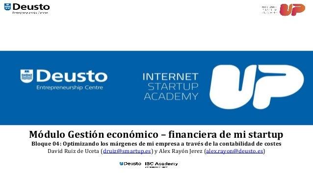 Módulo Gestión económico – financiera de mi startup Bloque 04: Optimizando los márgenes de mi empresa a través de la conta...