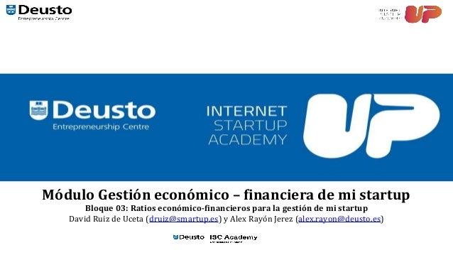 Módulo Gestión económico – financiera de mi startup Bloque 03: Ratios económico-financieros para la gestión de mi startup ...