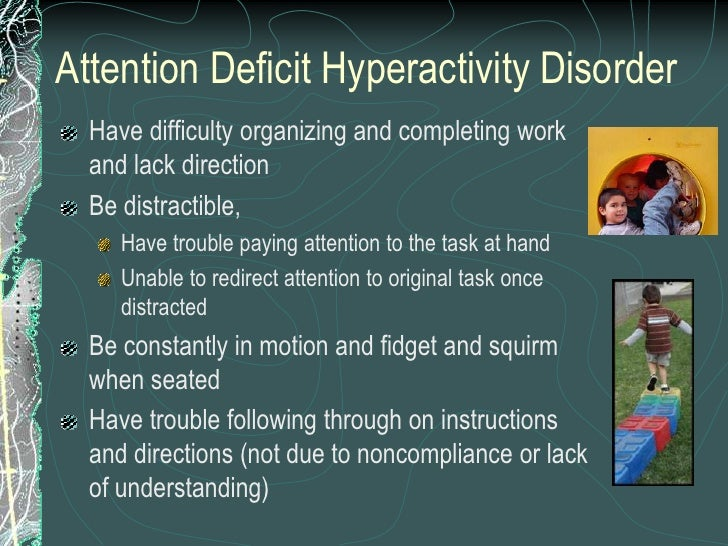 attention deficit hyperactivity disorder and clear consequences In dsm-iii, this disorder is called attention deficit disorder the child displays, for his or her mental and chronological age, signs of developmentally inappropriate inattention, impulsivity, and hyperactivity.