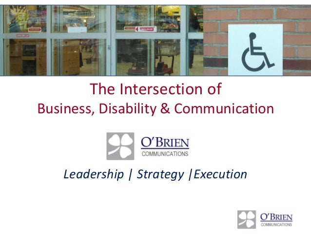 The Intersection of Business, Disability & Communication Leadership | Strategy |Execution