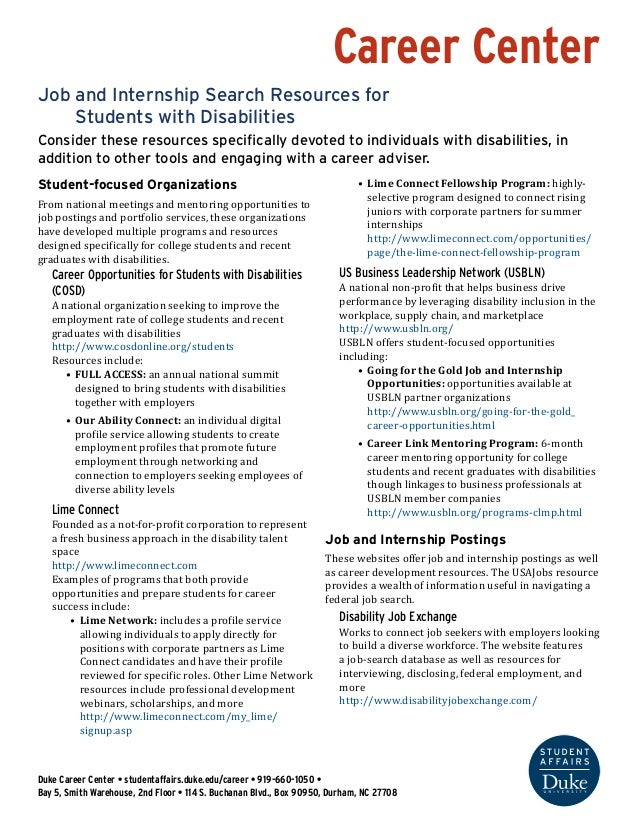 Career Center Job and Internship Search Resources for 	 Students with Disabilities Consider these resources specifically d...
