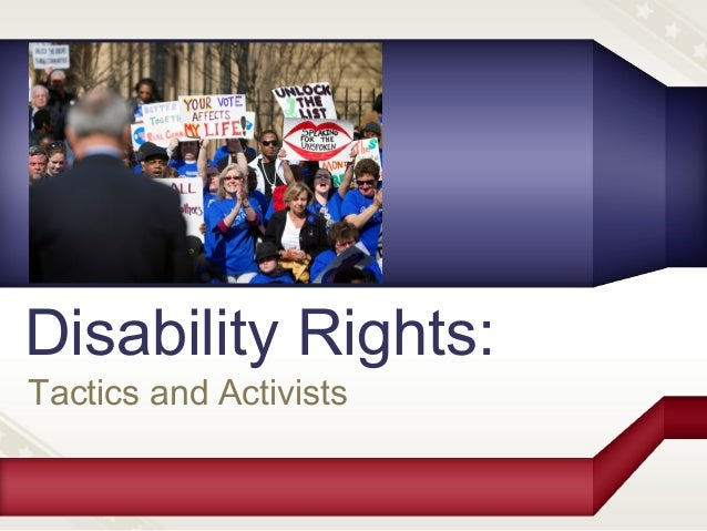 Tactics and Activists Disability Rights: