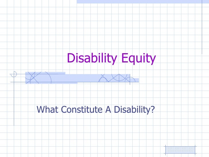 Disability Equity What Constitute A Disability?