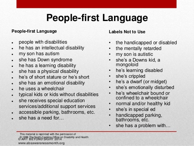 people first language People with mental disabilities do usually prefer person-first language: for many people, using the following term a person with a mental health challenge is less threatening and more accepted some people prefer a person with mental health life experiences.