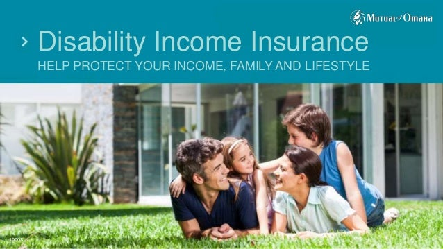 Disability Income Insurance HELP PROTECT YOUR INCOME, FAMILY AND LIFESTYLE 10008