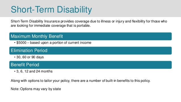 Short-Term Disability Short-Term Disability Insurance provides coverage due to illness or injury and flexibility for those...