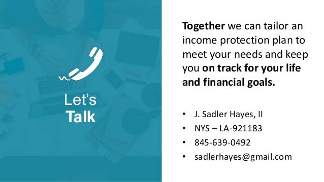 Let's Talk Together we can tailor an income protection plan to meet your needs and keep you on track for your life and fin...