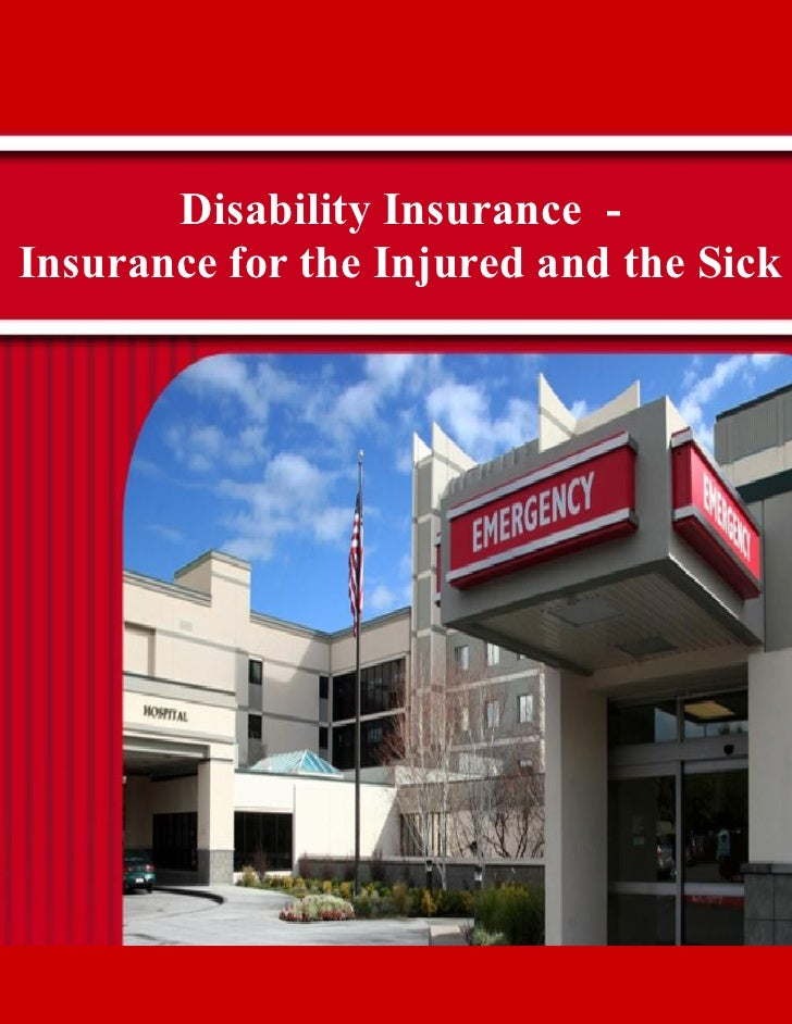 Disability Insurance -Insurance for the Injured and the Sick
