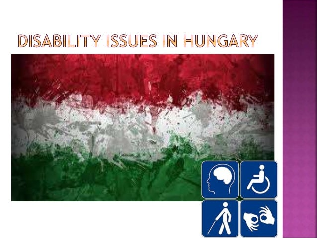  The  Hungarian laws include people who are bodily or mentally handicapped or whose work and workplace - keeping chance r...