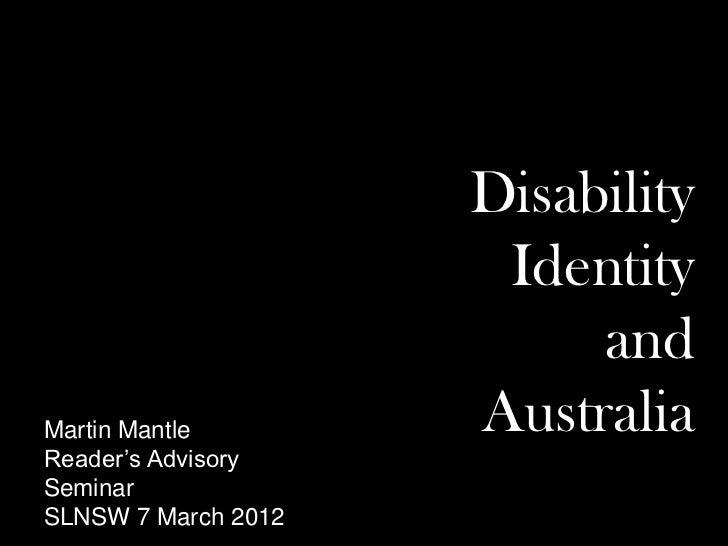 Disability                      Identity                          andMartin Mantle        AustraliaReader's AdvisorySemina...