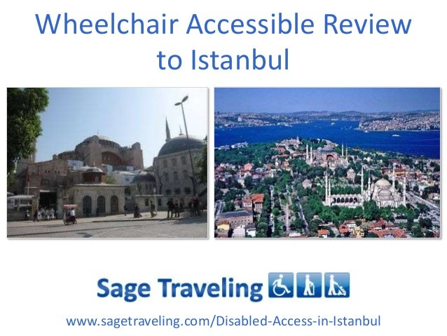 Wheelchair Accessible Review to Istanbul www.sagetraveling.com/Disabled-Access-in-Istanbul