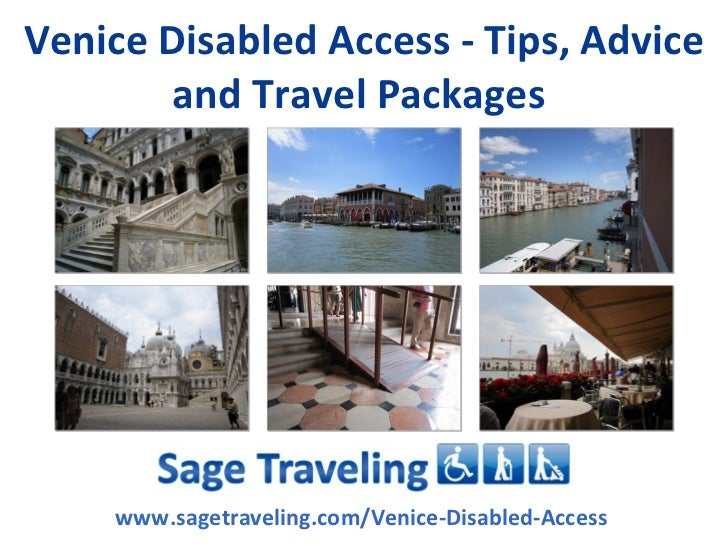 Venice Disabled Access - Tips, Advice       and Travel Packages    www.sagetraveling.com/Venice-Disabled-Access