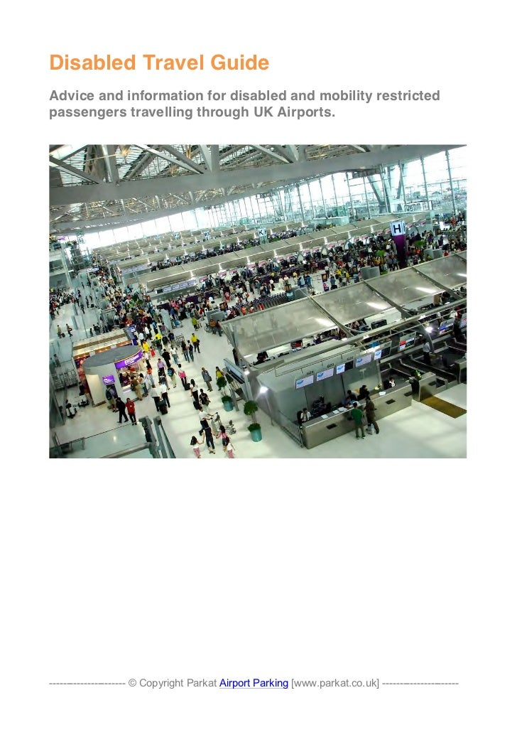 Disabled Travel GuideAdvice and information for disabled and mobility restrictedpassengers travelling through UK Airports....