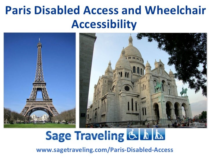 Paris Disabled Access and Wheelchair             Accessibility     www.sagetraveling.com/Paris-Disabled-Access
