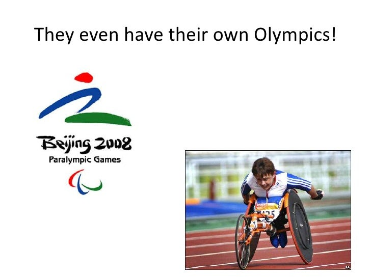 They even have their own Olympics! <br />