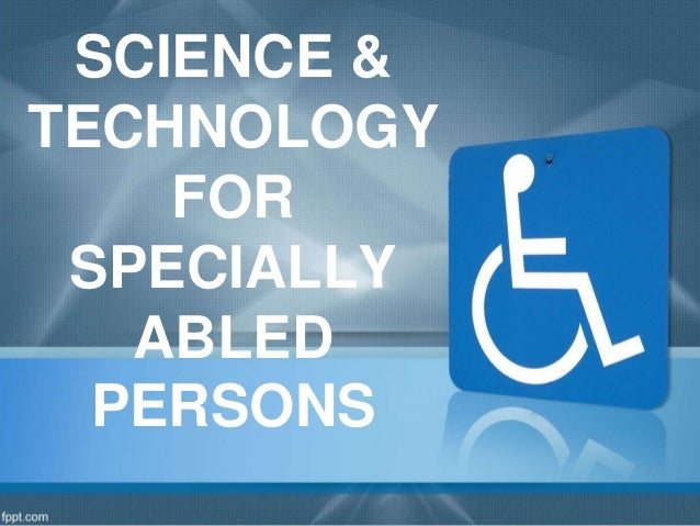 science and technology for specially abled persons