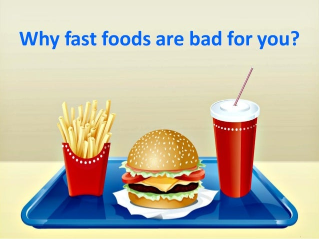 fast food is bad The word fast food (fast food) in english means fast food therefore, it is correct to call so any dish that is lightning fast prepared, served and as quickly eaten.