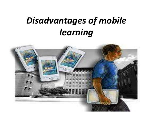 Disadvantages of mobile       learning