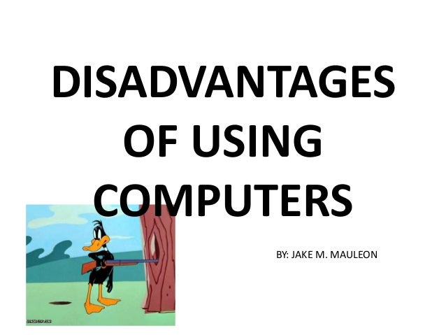 essay advantages using computers Using a computer, one can remain connected to the world through the internet internet is a network of computers that communicate via the internet protocol suite (tcp/ip) the world wide web (www) or simply web is a huge resource of information that can be accessed via the internet.