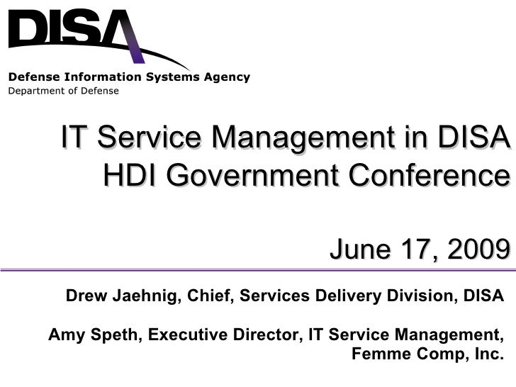 Drew Jaehnig, Chief, Services Delivery Division, DISA Amy Speth, Executive Director, IT Service Management, Femme Comp, In...