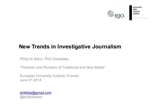 """New Trends in Investigative Journalism Philip Di Salvo, PhD Candidate """"Freedom and Pluralism of Traditional and New Media""""..."""