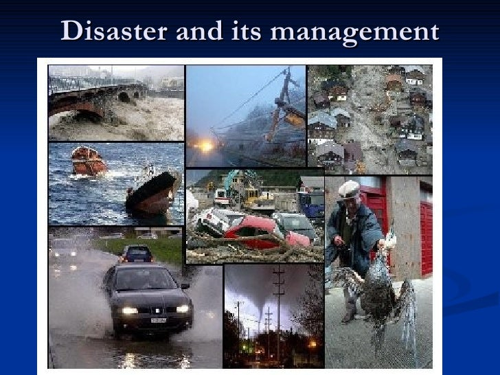 Disaster and its management