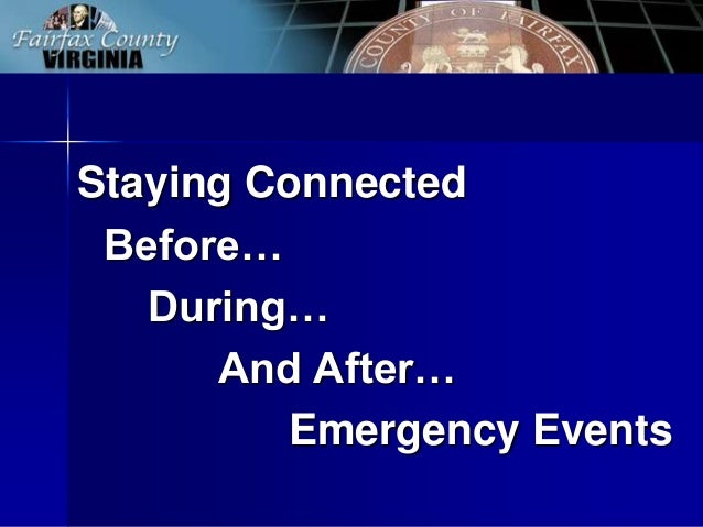 Staying Connected Before… During… And After… Emergency Events