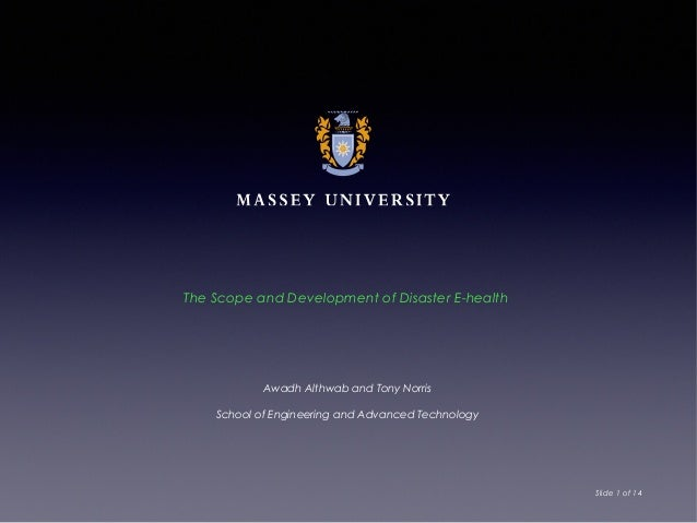 The Scope and Development of Disaster E-health  Awadh Althwab and Tony Norris School of Engineering and Advanced Technolog...