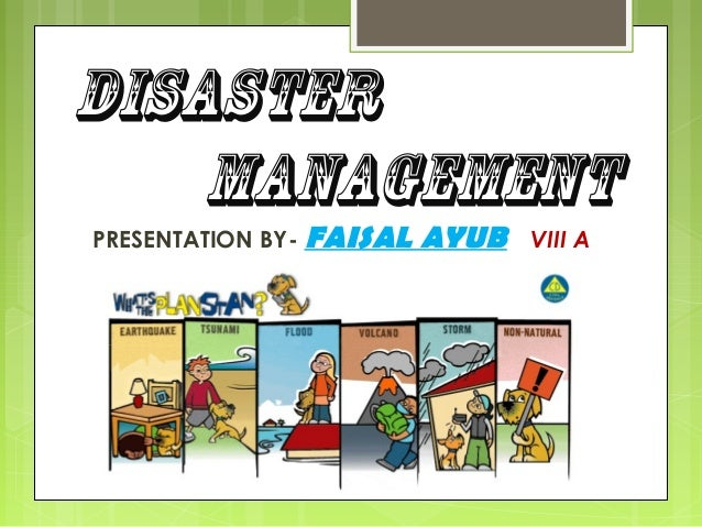 Disaster management Presentation (PPT) by Faisal