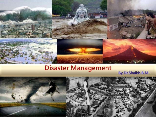 1 Disaster Management By Dr.Shaikh B.M.