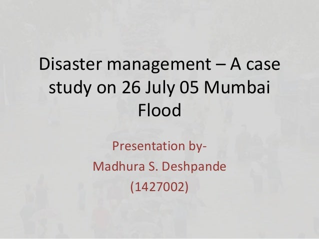 floods case study essay Flood management in pakistan – a case study of flood 2010 issra papers   backdrop, this paper aims at highlighting the history of disaster management in.