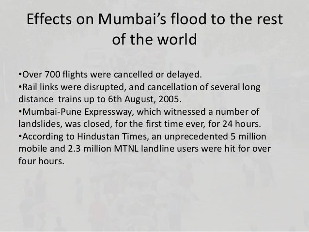 effects of floods in mumbai Mumbai, india-- torrential  devastating floods have killed more than 1,000 people across south asia and affected close to 40 million in northern india,.
