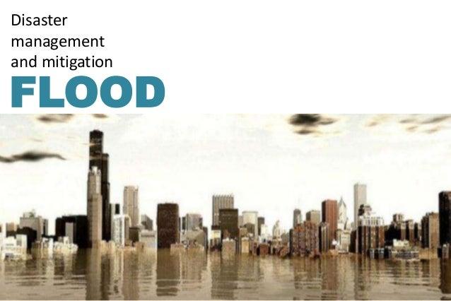 Disaster management and mitigation FLOOD