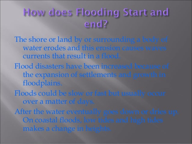 A number of criteria determine the dangers of a flood. The University of Wisconsin have came up with the following criteri...