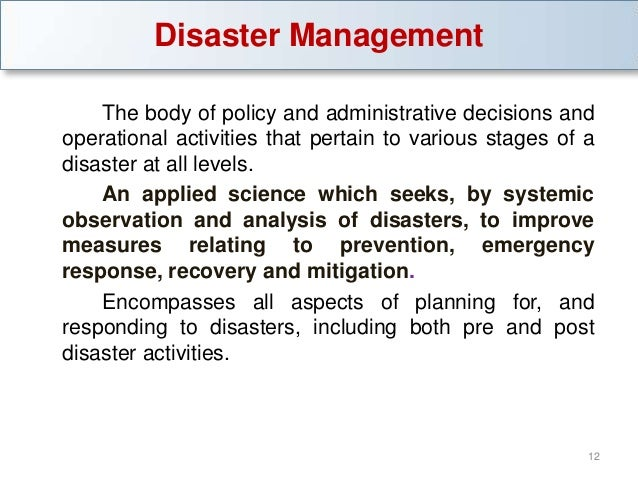 management of disasters and crisis situations Recovery plan to cover disasters such as it and utility failures, terrorist attacks,   more about managing a crisis (with some real world examples) and techniques.