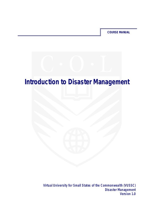 COURSE MANUAL Introduction to Disaster Management Virtual University for Small States of the Commonwealth (VUSSC) Disaster...