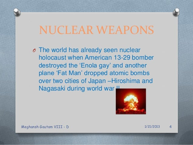 NUCLEAR WEAPONS O The world has already seen nuclear holocaust when American 13-29 bomber destroyed the 'Enola gay' and an...